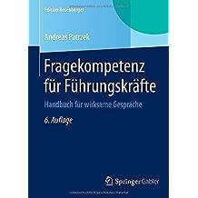 Fragekompetenz für Führungskräfte: Handbuch für wirksame Gespräche (Edition Rosenberger)