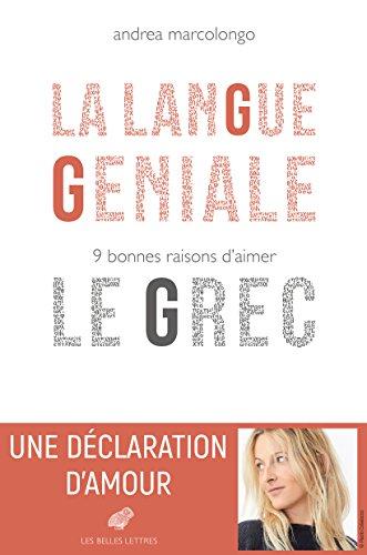 La Langue géniale: 9 bonnes raisons d'aimer le grec