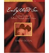 { ENLIGHTENED SEX: FINDING FREEDOM & FULLNESS THROUGH SEXUAL UNION } By Deida, David ( Author ) [ Sep - 2004 ] [ Compact Disc ]