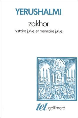 Zakhor: Histoire juive et mmoire juive