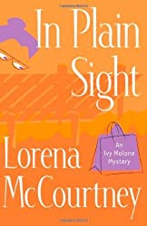 In Plain Sight (Ivy Malone Mysteries, Book 2) by Lorena McCourtney (2005-04-01)