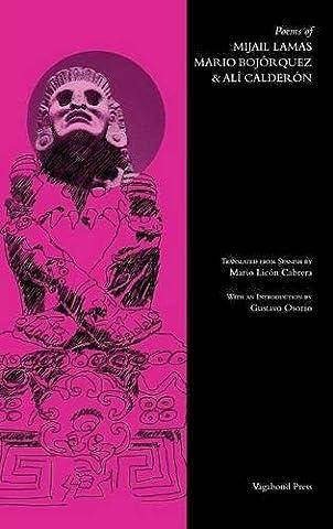 Poems of Mijail Lamas, Mario Bojorquez & Ali