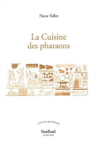 La Cuisine des pharaons par Pierre Tallet
