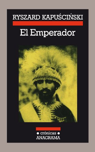 El Emperador (Crónicas) por Ryszard Kapuscinski
