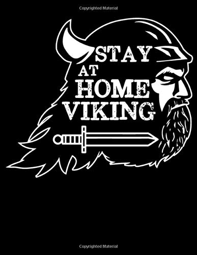 Stay at home viking: Blank Lined Journal Notebook,Ruled, Writing Book, Sarcastic Gag Journal for Father: Blue Journal Notebook Perfect gift for Father's Day or Birthday Dad to show your love for Dad.