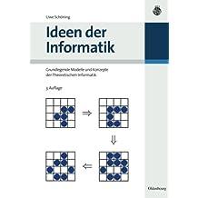 Ideen der Informatik: Grundlegende Modelle und Konzepte der Theoretischen Informatik: Grundlegende Modelle und Konzepte der Theoretischen Informatik