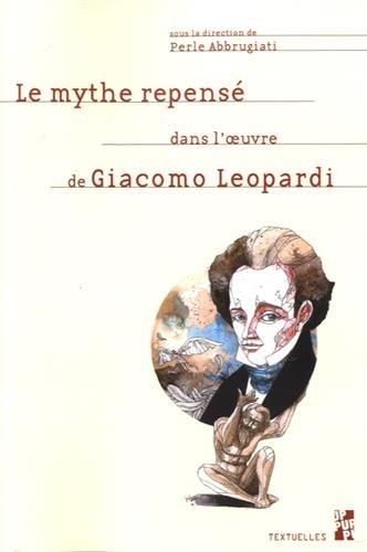Le mythe repensé dans l'oeuvre de Giacomo Leopardi