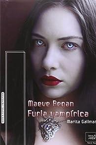 FURIA VAMPÍRICA. Maeve Regan 4 par Marita Gallman