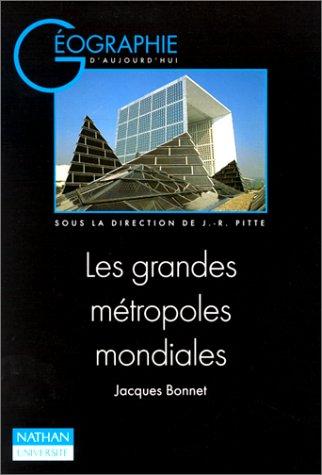 Les grandes métropoles mondiales par Jacques Bonnet