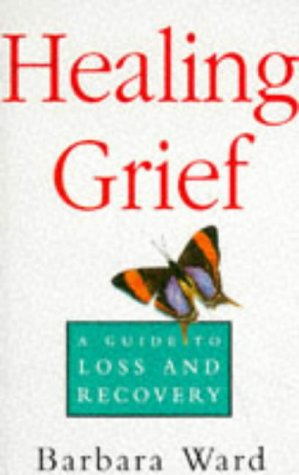 Healing Grief: A Guide to Loss and Recovery