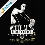 White Mink: Black Cotton 2 (Electro Swing vs Speakeasy Jazz)