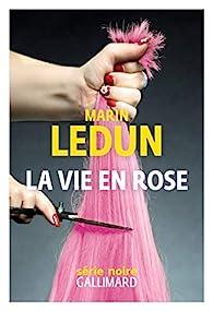 La vie en Rose par Marin Ledun