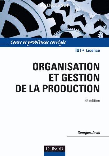 Organisation et gestion de la production - 4e édi...