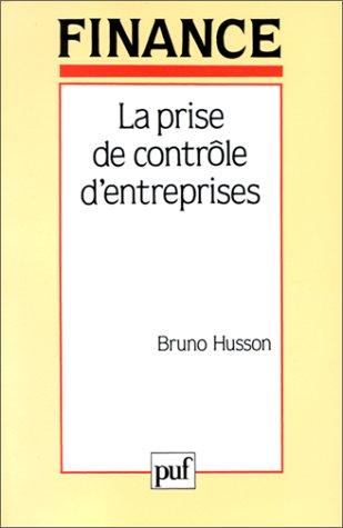 La Prise de contrôle d'entreprises : motivations, conséquences et freins : une analyse des contextes français et américain