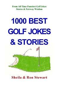 1000 BEST GOLF JOKES & STORIES (English Edition) par [STEWART, RON, STEWART, SHEILA]