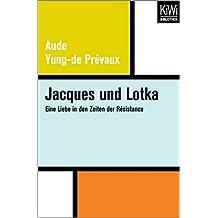 Jacques und Lotka: Eine Liebe in den Zeiten der Résistance