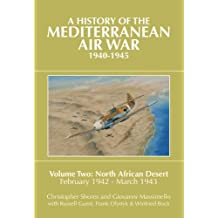 A History of the Mediterranean Air War, 1940-1945 Volume 2: North African Desert, February 1942 - March 1943
