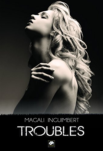 Troubles par [Inguimbert, Magali]