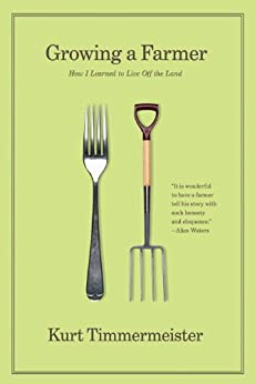 Growing a Farmer: How I Learned to Live Off the Land par [Timmermeister, Kurt]