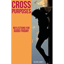 Cross Purposes: Reflections for Good Friday