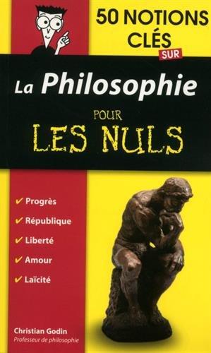 50 notions cls sur la philosophie pour les Nuls