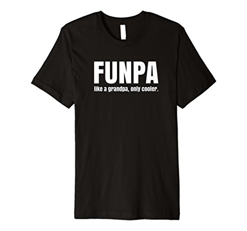Funny FUNPA Fun Novelty T Shirt For A Cooler Grandpa