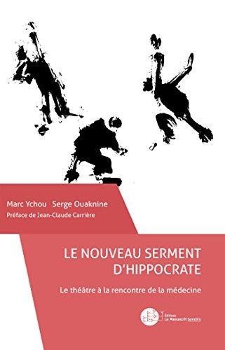 Le nouveau serment d'Hippocrate: Le théâtre à la rencontre de la médecine par Marc Ychou
