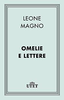 Omelie e Lettere (Classici della religione) di [Magno, Leone]