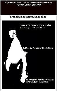 Paix et Respect pour Haiti: 'Première République Noire du Monde' (Regroupement des Poètes Francophones Engagés pour la liberté et la Paix t. 2) par  Regroupement des Poètes Francophones Engagés pour la Liberté et la Paix