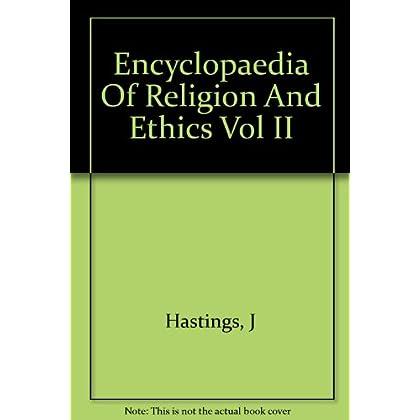 Encyclopaedia Of Religion And Ethics Vol II
