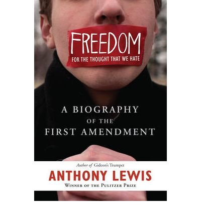 [ FREEDOM FOR THE THOUGHT THAT WE HATE: A BIOGRAPHY OF THE FIRST AMENDMENT ] BY Lewis, Anthony F ( Author ) Jan - 2010 [ Paperback ]