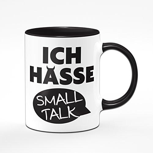Tasse ICH HASSE SMALL TALK - Kaffeetasse - Geschenk Tasse - Sprüchetasse