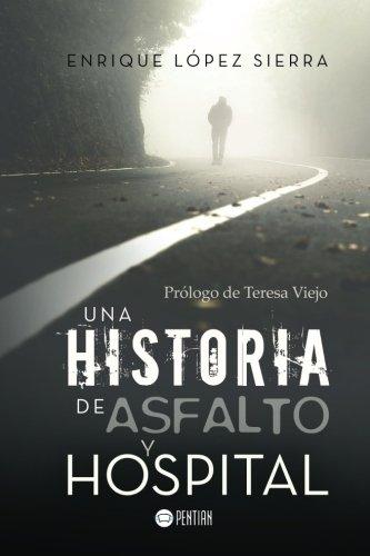 Una historia de asfalto y hospital por Enrique López