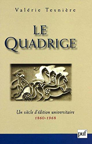 Le Quadrige, 1860-1968: Un siècle d'édition universitaire (Hors collection) par Valérie Tesnière