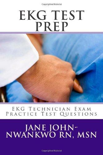 [ EKG TEST PREP: EKG TECHNICIAN EXAM PRACTICE TEST QUESTIONS ] BY John-Nwankwo Rn Msn, Jane ( AUTHOR )Feb-11-2013 ( Paperback )