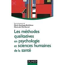 Les méthodes qualitatives en psychologie et sciences humaines de la santé (Psychologie sociale)