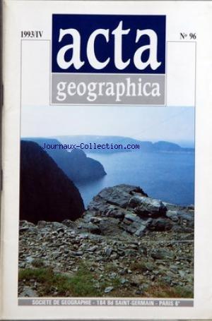 ACTA GEOGRAPHICA [No 96] du 01/10/1993 - SOMMAIRE - LA GEOGRAPHIE SCIENCE CARREFOUR PAR PAUL CLAVAL - DU CENTRE-VILLE AU CENTRE METROPOLITAIN DE LA VILLE MONDIALE DE SAO PAULO PAR HELENA KOHN CORDEIRO - LE CENTENAIRE DE L'EXPRESS COTIER NORVEGIEN 1893-1993 PAR JEAN BASTIE - LA CITE DANS UN JARDIN GEOGRAPHIE DE LA CITE UNIVERSITAIRE A PARIS PAR GEORGES BENKO ET KEN BENKO - GEOPOLITIQUE ET PHILATELIE LE THEME DE LA CONQUETE DE L'ESPACE PAR JEAN SARRAMEA - VIE DE LA SOCIETE - COMMUNICATION - FESTI