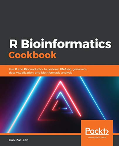 R Bioinformatics Cookbook: Use R and Bioconductor to perform RNAseq, genomics, data visualization, and bioinformatic analysis