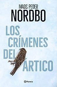Los crímenes del Ártico par  Mads Peder Nordbo