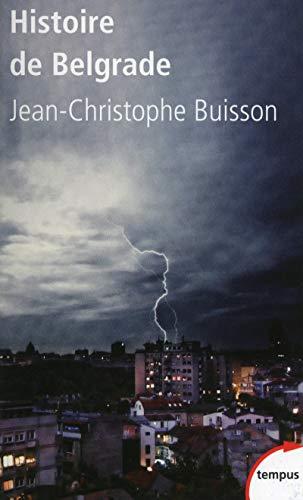 Histoire de Belgrade par Jean-Christophe Buisson