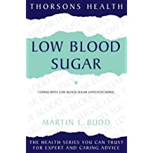 Thorsons Health – Low Blood Sugar: Coping with low blood sugar (hypoglycaemia): How to Understand and Overcome Hypoglycaemia (Thorsons health series)