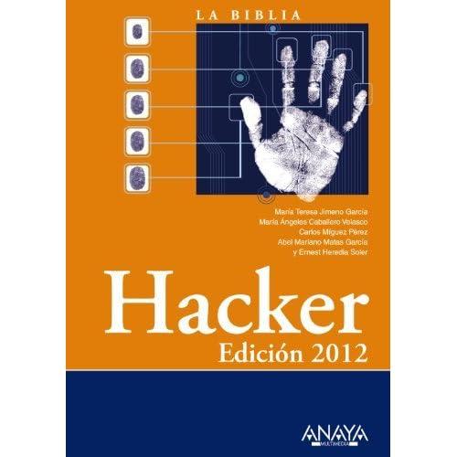 La biblia del Hacker 2012 / Hacker (Spanish Edition) by Maria Teresa Jimeno Garcia (2012-12-31)
