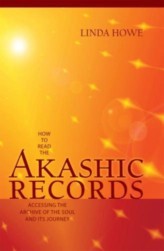 How to Read the Akashic Records: Accessing the Archive of the Soul and Its Journey by Howe, Linda (2010) Paperback