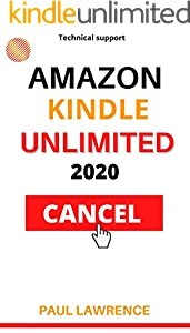 HOW TO CANCEL AMAZON KINDLE UNLIMITED in 2020: MOST TRUSTED STEP BY STEP GUIDE TO CANCELING KINDLE UNLIMITED SUBSCRIPTION IN 2020 (AMAZON SOLUTIONS IN 20 SECONDS)