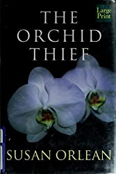 The Orchid Thief by Susan Orlean (1999-12-02)