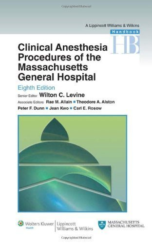 Clinical Anesthesia Procedures of the Massachusetts General Hospital: Department of Anesthesia, Critical Care and Pain Medicine, Massachusetts General Hospital, Harvard Medical School (2010-05-24)
