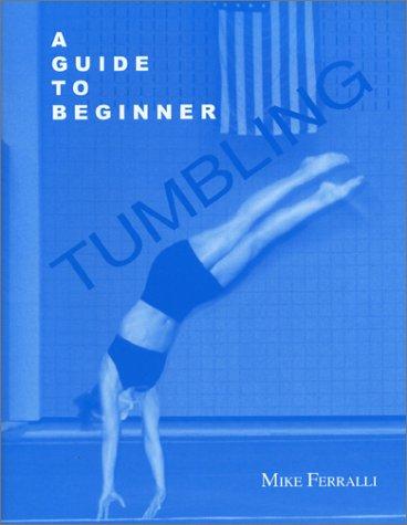 A Guide to Beginner Tumbling por Mike Ferralli