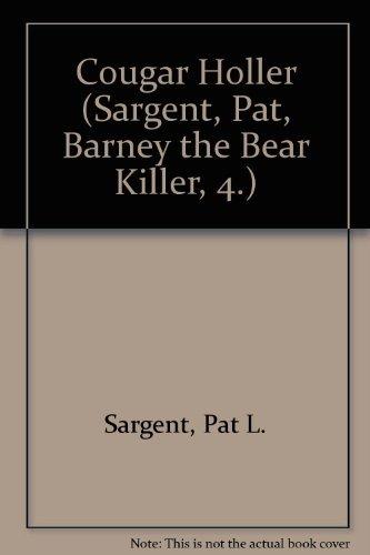 Cougar Holler (Sargent, Pat, Barney the Bear Killer, 4.) by Pat L. Sargent (2000-10-02)