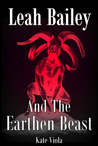 Leah Bailey and the Earthen Beast (The Elementals Book 2) (English Edition)