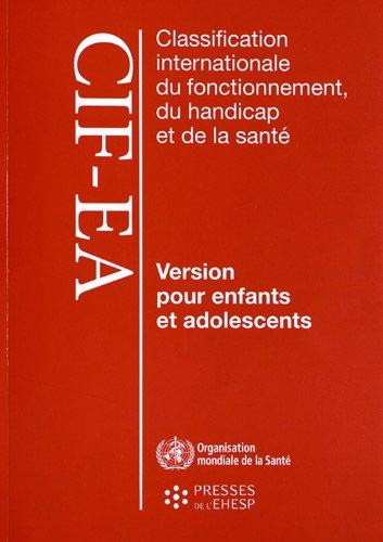Classification internationale du fonctionnement, du handicap et de la santé: version pour enfants et adolescents
